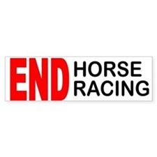 END Horse Racing Bumper Bumper Sticker