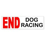 END Dog Racing Bumper Sticker (50 pk)