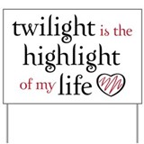 """Twilight is the Highlight"" Yard Sign"