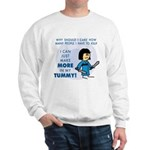 I Can Make More in My Tummy! Sweatshirt