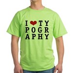 I Heart Typography Green T-Shirt