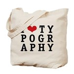 I Heart Typography Tote Bag