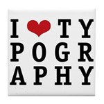 I Heart Typography Tile Coaster