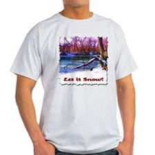 Let It Snow! T-Shirt