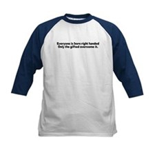 Everyone Is Born Right Handed Tee