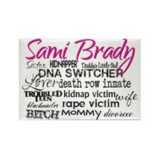 Sami Brady - Many Descriptions Rectangle Magnet