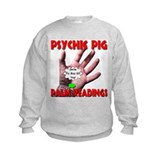 Psychic Pig Palm Readings Sweatshirt