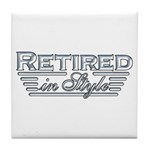 Retired In Style Tile Coaster