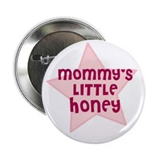 Mommy's Little Honey Button