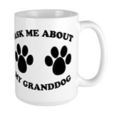 Ask About Granddog Ceramic Mugs