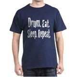 Drum.Eat.Sleep.Repeat. T-Shirt