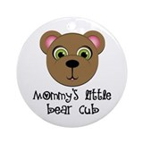 Mommys Little Bear Cub Ornament (Round)