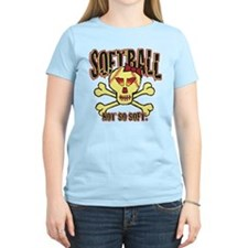 Softball, Not so soft. T-Shirt