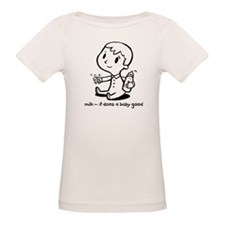 'milk-does a baby good' Tee