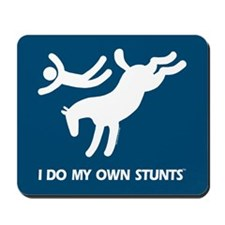 Horse I Do My Own Stunts Mousepad