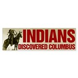 Indians Discovered Columbus Bumper Car Sticker
