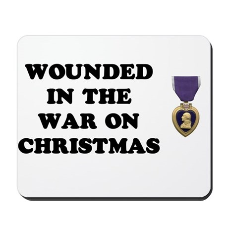War On Christmas Wounded Mousepad