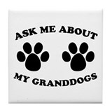 Ask About Granddogs Tile Coaster