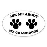 Ask About Granddogs Oval Bumper Stickers
