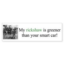 Rickshaw greener than smart car Bumper Bumper Sticker