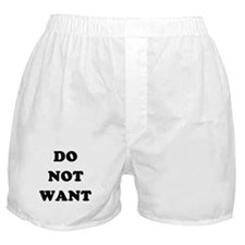 Do Not Want (textual) Boxer Shorts