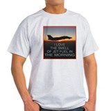SMELL OF JET FUEL T-Shirt