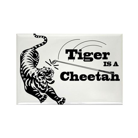 Tiger Is A Cheetah Rectangle Magnet
