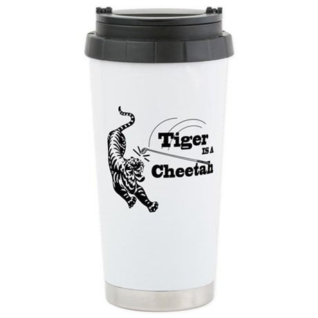 Tiger Is A Cheetah Ceramic Travel Mug