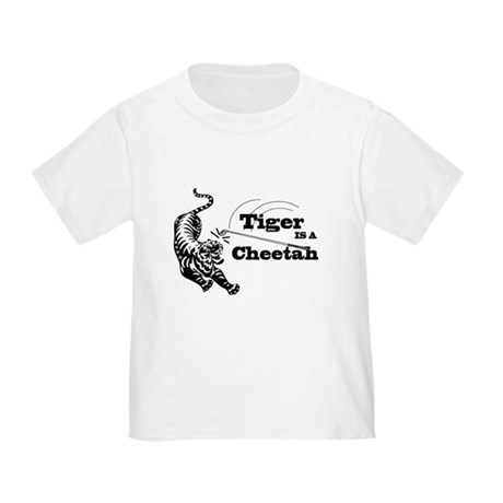Tiger Is A Cheetah Toddler T-Shirt