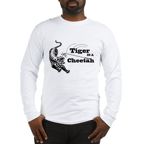 Tiger Is A Cheetah Long Sleeve T-Shirt