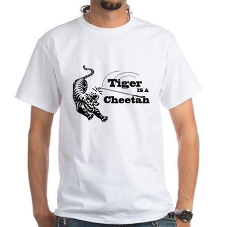 Tiger Is A Cheetah White T-Shirt