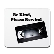 Be Kind, Please Rewind Mousepad