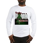 Renewable Dumbass Long Sleeve T-Shirt