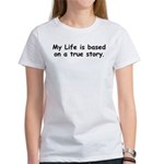 My Life Women's T-Shirt