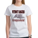Without Loggers Women's T-Shirt
