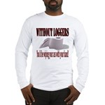 Without Loggers Long Sleeve T-Shirt