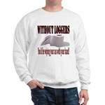 Without Loggers Sweatshirt