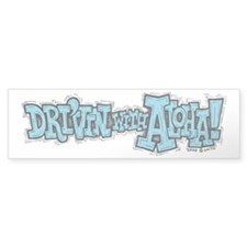 Dri'vin with Aloha! Bumper Bumper Sticker