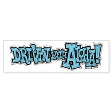 Dri'vin with Aloha! Bumper Bumper Sticker