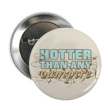 "Hotter Than Any Vampire 2.25"" Button (10 pack)"