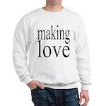 7001. making love Sweatshirt