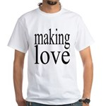 7001. making love White T-Shirt