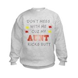 MY AUNT KICKS BUTT Sweatshirt