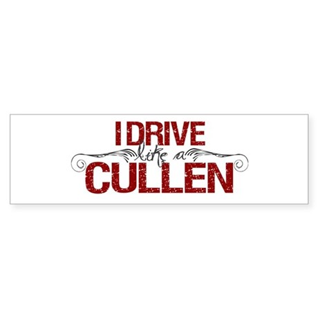 Drive Like a Cullen Bumper Sticker