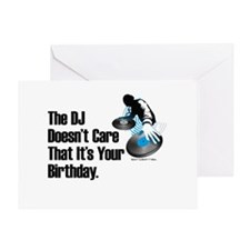 The DJ Doesn't Care... Birthday Greeting Card