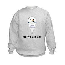 Sorry, Frosty! Sweatshirt