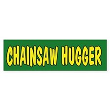 Chainsaw Hugger Bumper Bumper Sticker