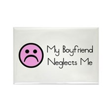 My Boyfriend Negelcts Me Rectangle Magnet