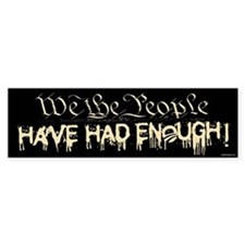 Have Had Enough Bumper Bumper Sticker