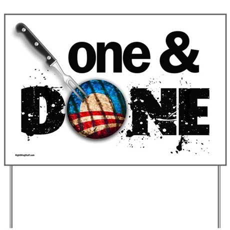 One & DONE Yard Sign